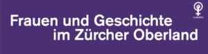 Grafik mit dem Titel des Buches zu Geschichten von Frauen im Zürcher Oberland