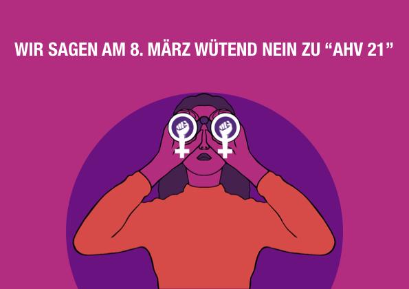 """Symbol des Streikkollektivs: die durchs feministische Fernglas schauende Person und dem Titel """"Wir sagen am 8. März wütend nein zu """"AHV 21"""""""""""