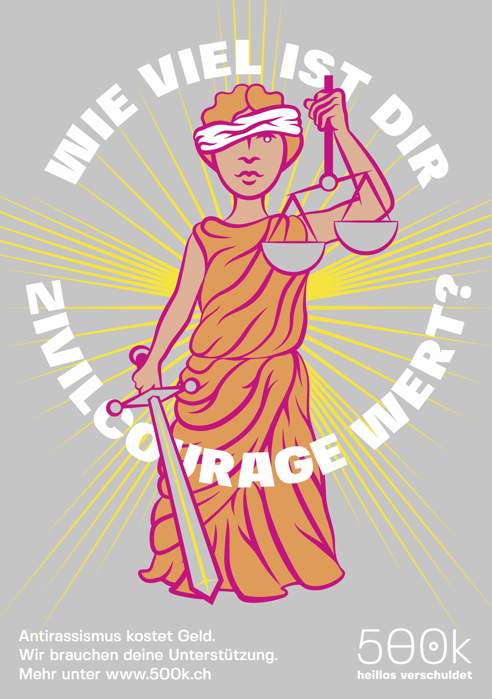 """Der Flyer der 500k Kampagne, zu sehen ist die Justizia mit schwert und Waage in der Hand und ihr rechtes Auge ist verbunden. um sieh herum steht """"wie viel ist ider Zivilcourage wert?"""""""
