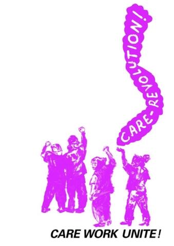 """4 pinke Personen die Care Arbeit leisten, recken ihre àFuste in die höhe, ein Spruchband schwebt rauf auf dem steht """"Care-Revolution!"""" darunter steht """"Care Work UNite"""""""
