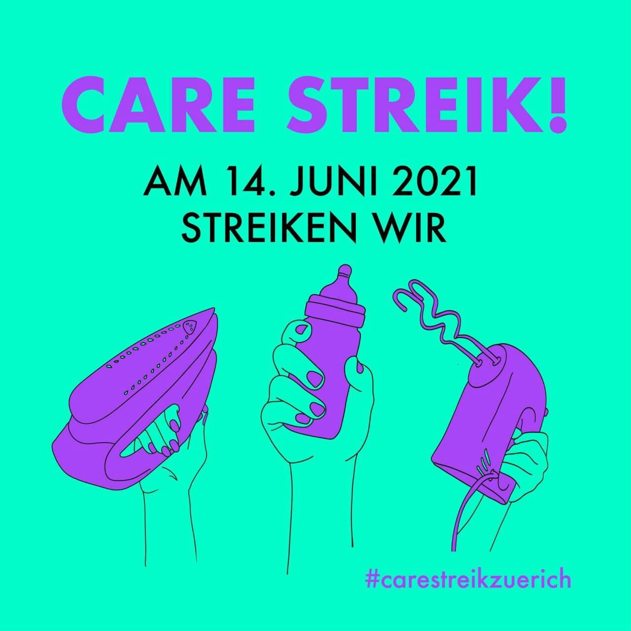"""Grüner Hintergrund mit violetter Schrift: """"Care Streik! Am 14. Juni 2021 streiken wir"""". Darunter drei Hände, die jeweils ein Bügeleisen, eine Babyflasche und einen Handmixer hochhalten."""