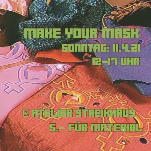 Make your Mask! Sonntag, 11.4.21, 12 bis 17 Uhr. @ Atelier Streikhaus. 5 Franken für Material. Im Hintergrund sind verschiedene bedruckte Stoffe zu sehen,
