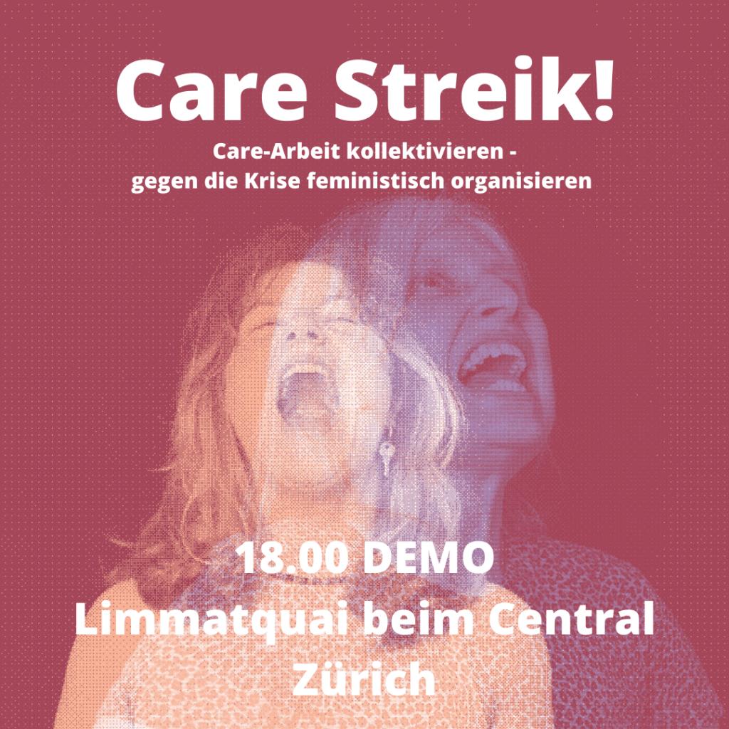 """Mobilisierungsbild für die Demo es steht """"Care Streik! Care-Arbeit kollektivieren- gegen die Krise feministisch organisieren 18.00 DEMO Limmatquai beim Central Zürich"""" im Hintergrund sind zwei sich überlagernde Fotos von zwei FLINTA Menschen die schreien zu sehen. der Hintergrund ist rot"""