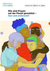 Podiumsgespräch - Wie sind Frauen auf der Flucht geschützt – hier und anderswo? @ Citykirche Offener St. Jakob am Stauffacher