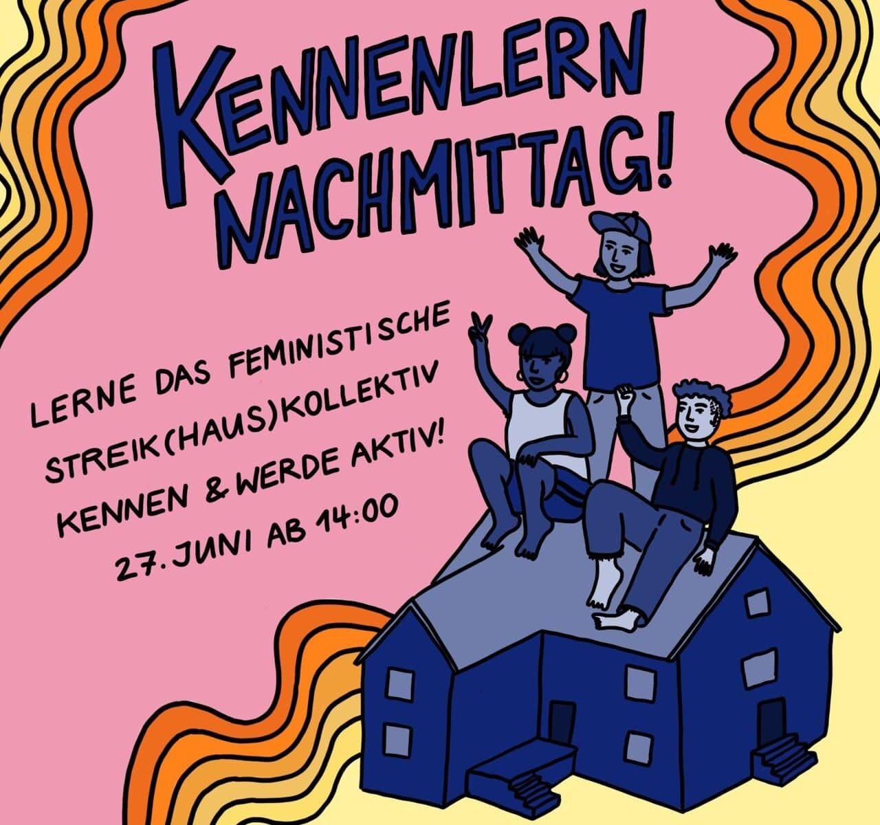 """Auf einem Blauen Haus sitzen drei blaue Menschen und winken. daneben steht """"Kennenleern nachmittag! Lerne das Feministische Streik(Haus)Kollektiv kennen und werde Atkiv! 27.Juni Ab 14Uhr"""