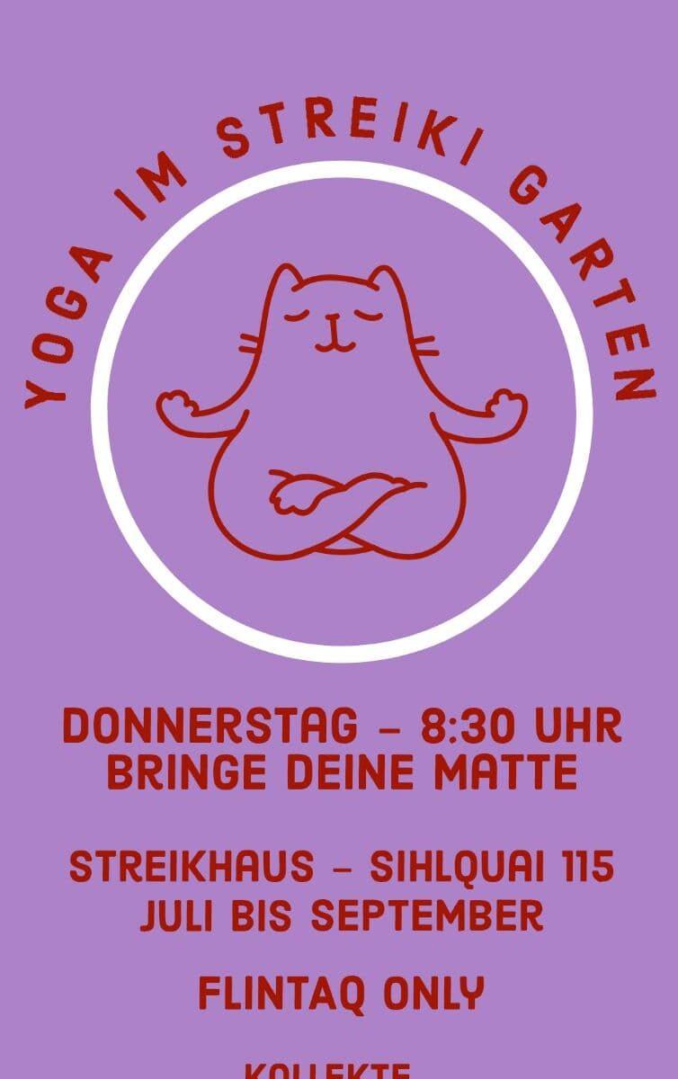 Violetter Hintergrund. Die Schrift ist rot. Titel: Yoga im Streiki Garten, darunter eine Katze in Yoga-Pose. Darunter steht: Donnerstag, 8:30 Uhr, bringe deine Matte, Streikhaus - Sihlquai 115, Juli bis September. FLINTAQ only. Kollekte.
